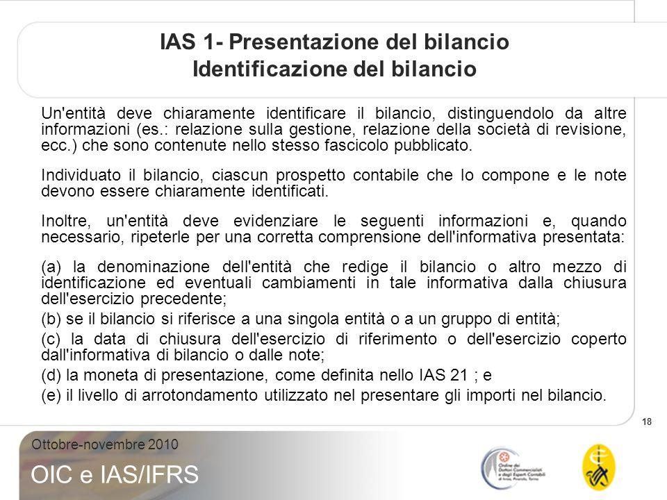 IAS 1- Presentazione del bilancio Identificazione del bilancio