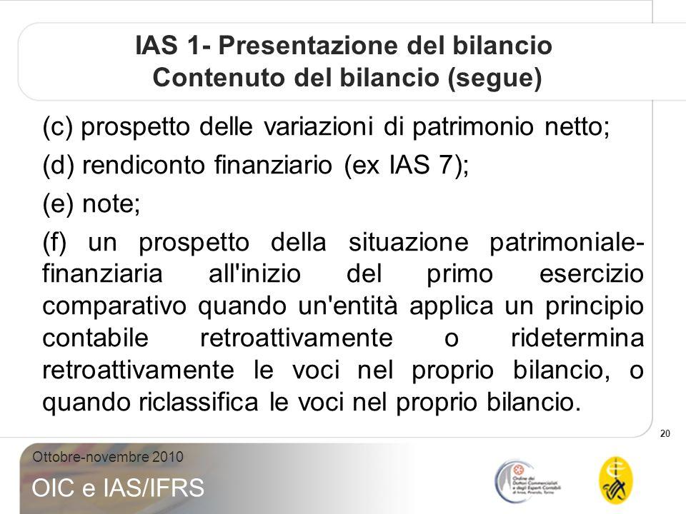 IAS 1- Presentazione del bilancio Contenuto del bilancio (segue)
