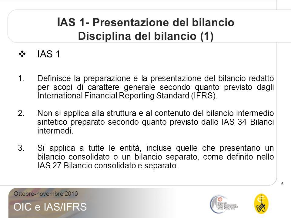 IAS 1- Presentazione del bilancio Disciplina del bilancio (1)