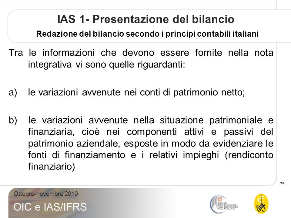 IAS 1- Presentazione del bilancio Redazione del bilancio secondo i principi contabili italiani