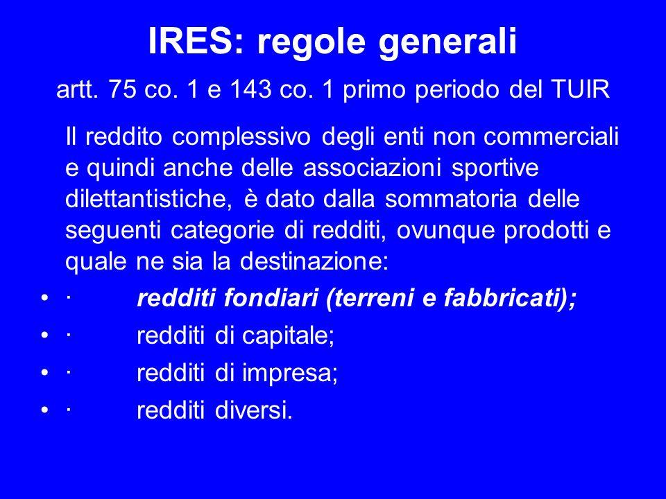 IRES: regole generali artt. 75 co. 1 e 143 co. 1 primo periodo del TUIR