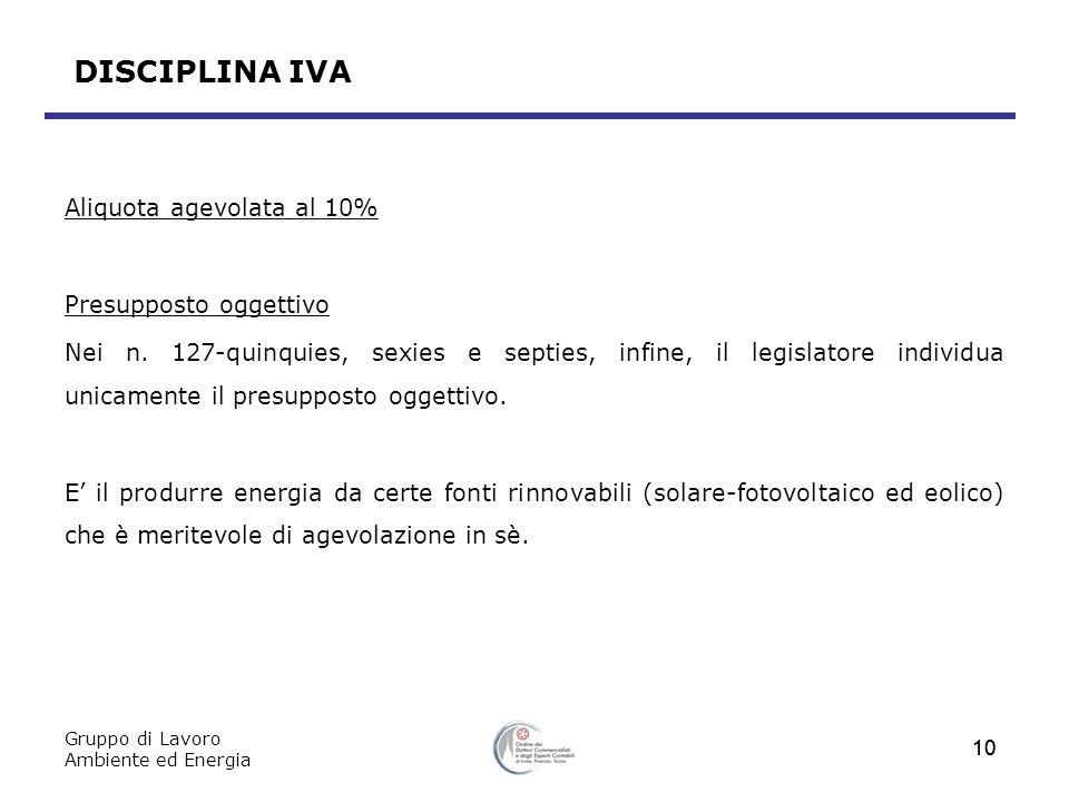 DISCIPLINA IVA Aliquota agevolata al 10% Presupposto oggettivo