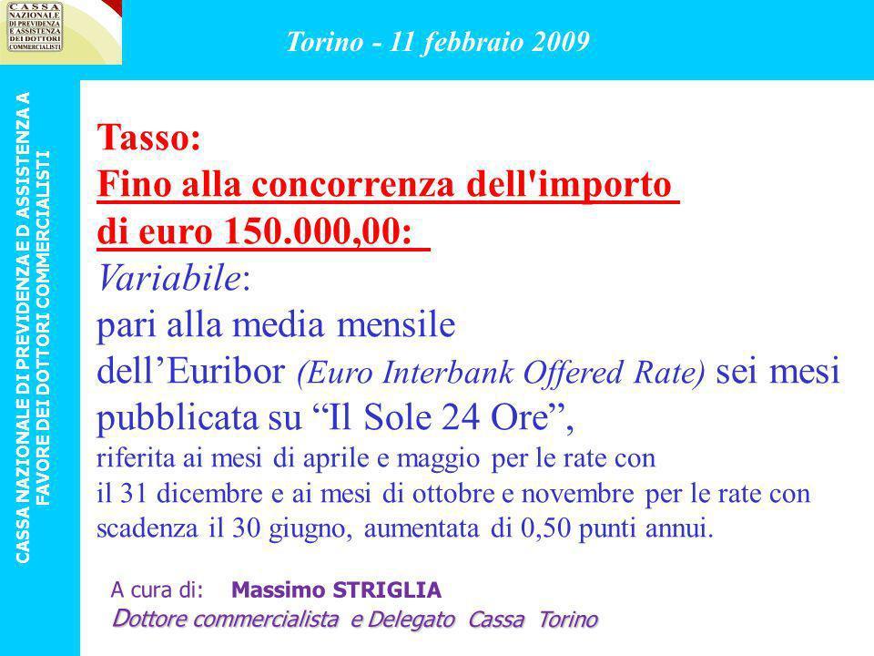 Fino alla concorrenza dell importo di euro 150.000,00: Variabile: