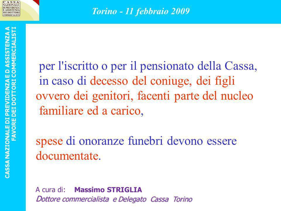 per l iscritto o per il pensionato della Cassa,