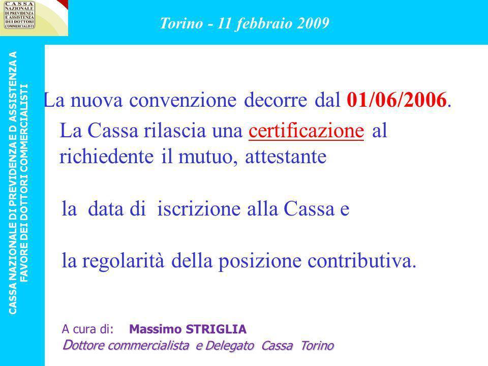 La nuova convenzione decorre dal 01/06/2006.