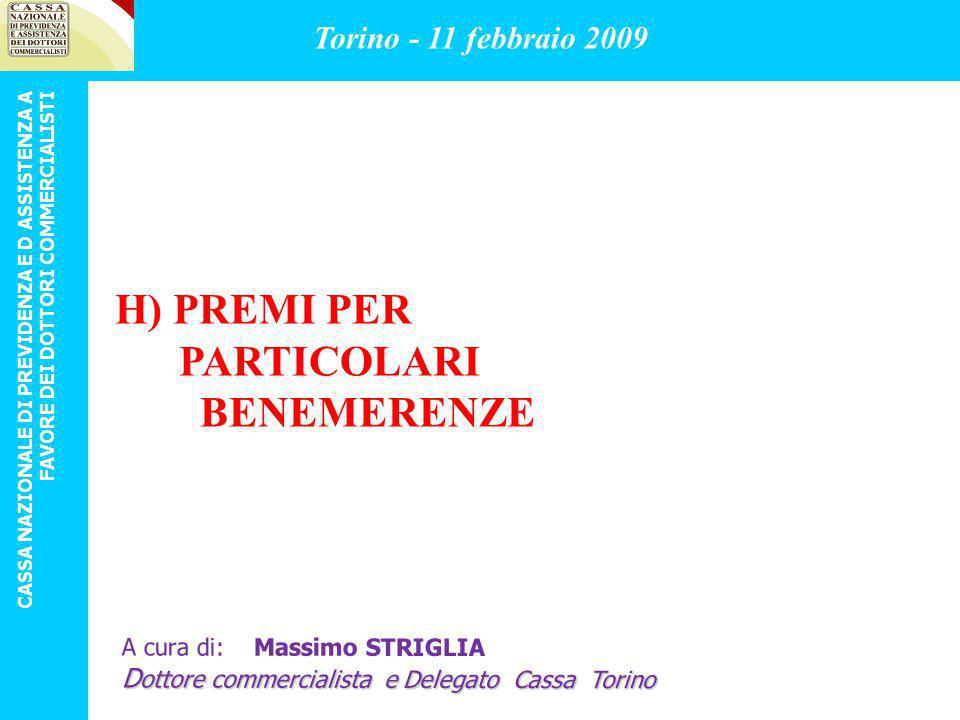 H) PREMI PER PARTICOLARI BENEMERENZE Torino - 11 febbraio 2009