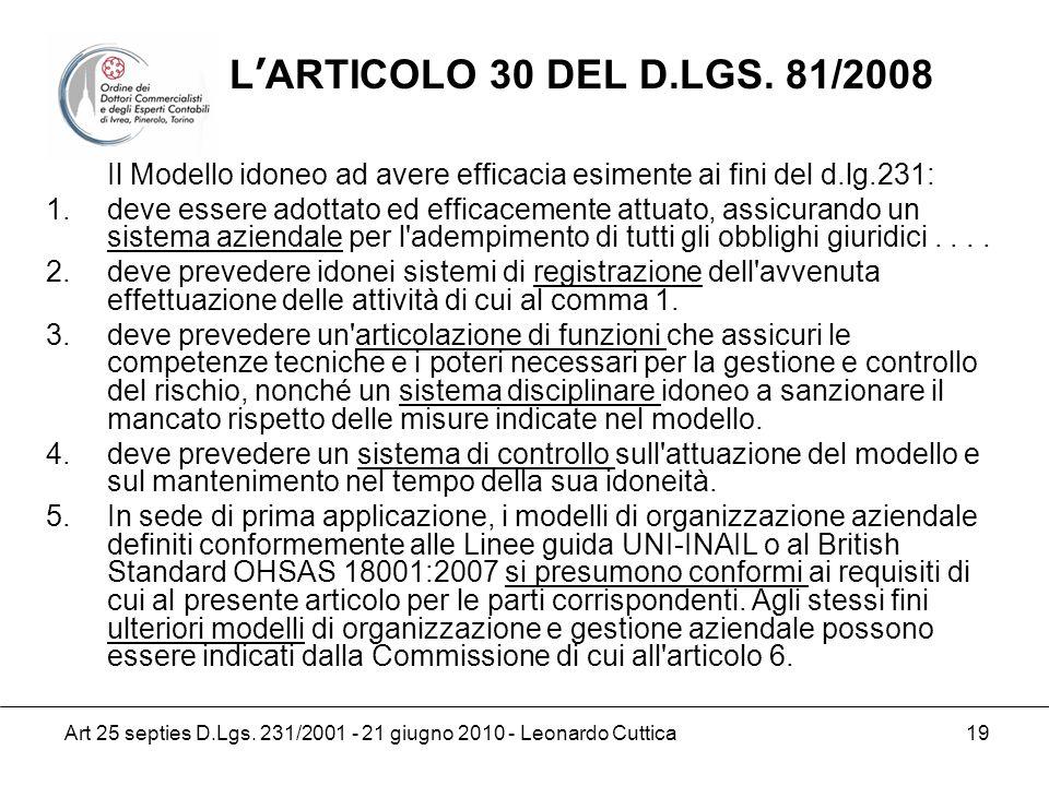 L'ARTICOLO 30 DEL D.LGS. 81/2008 Il Modello idoneo ad avere efficacia esimente ai fini del d.lg.231: