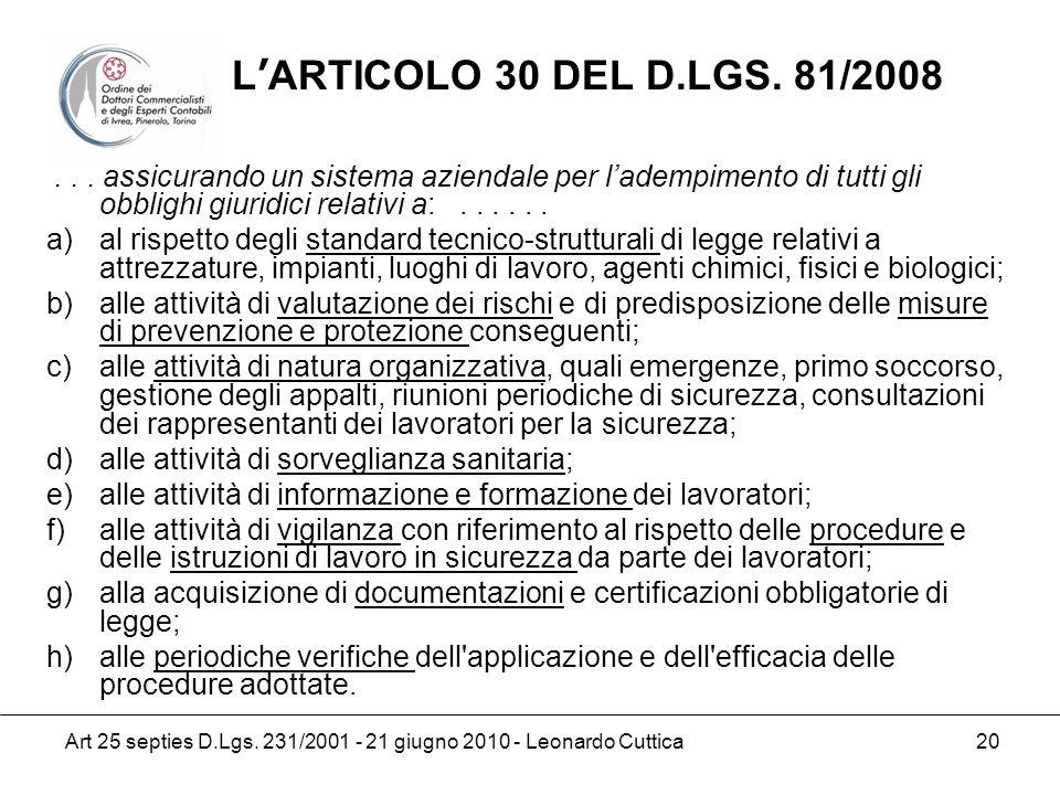 L'ARTICOLO 30 DEL D.LGS. 81/2008 . . . assicurando un sistema aziendale per l'adempimento di tutti gli obblighi giuridici relativi a: . . . . . .