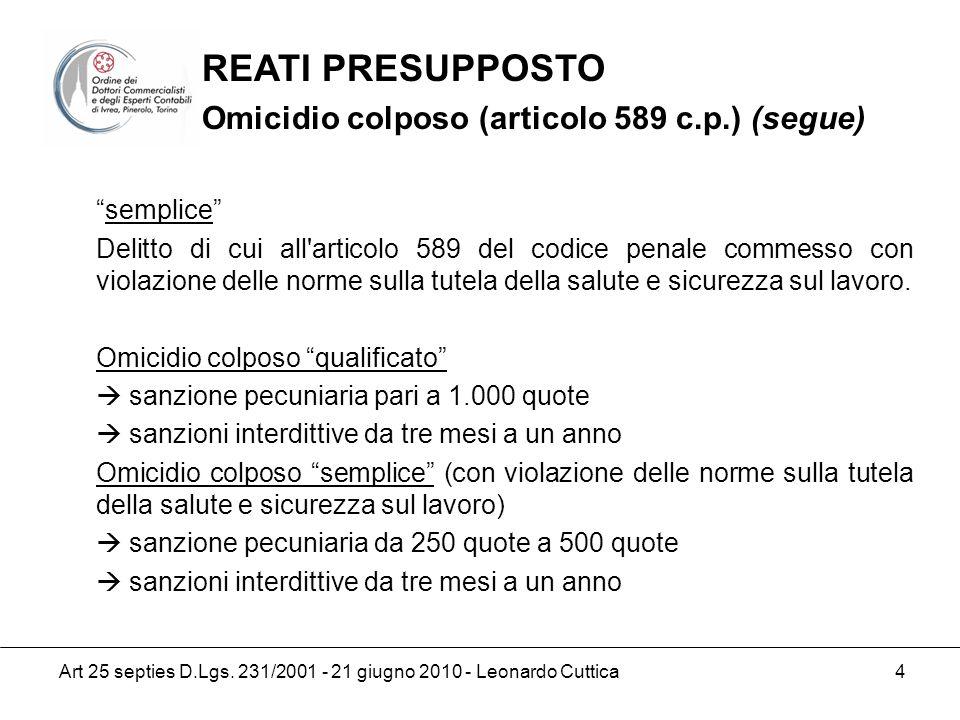 REATI PRESUPPOSTO Omicidio colposo (articolo 589 c.p.) (segue)