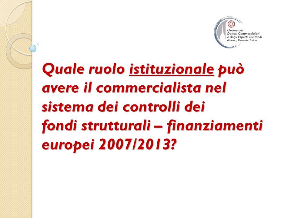 Quale ruolo istituzionale può avere il commercialista nel sistema dei controlli dei fondi strutturali – finanziamenti europei 2007/2013