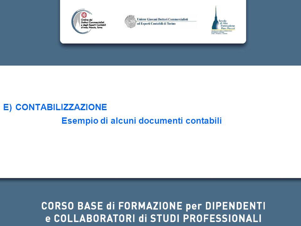 E) CONTABILIZZAZIONE Esempio di alcuni documenti contabili