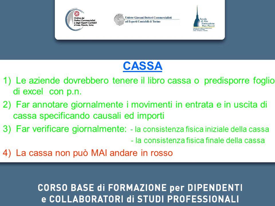 CASSA 1) Le aziende dovrebbero tenere il libro cassa o predisporre foglio di excel con p.n.