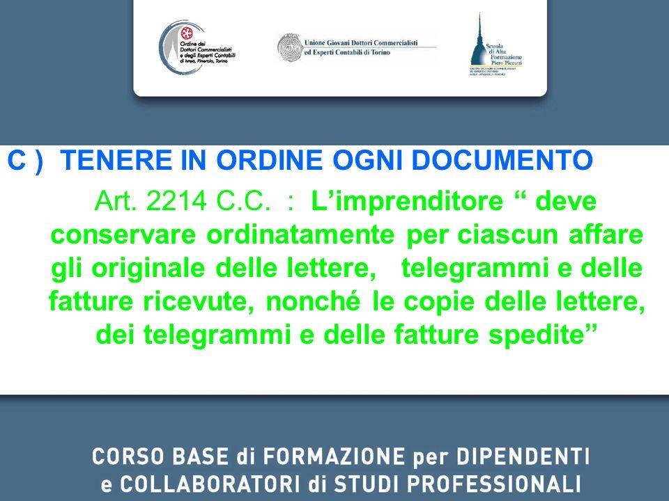 C ) TENERE IN ORDINE OGNI DOCUMENTO
