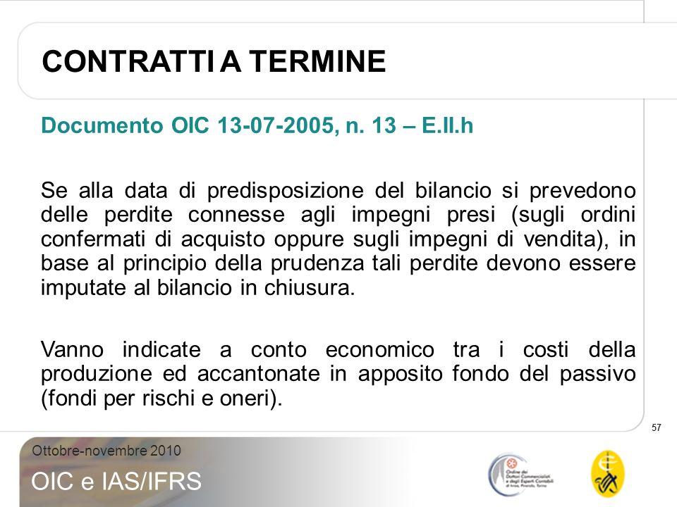 CONTRATTI A TERMINE Documento OIC 13-07-2005, n. 13 – E.II.h