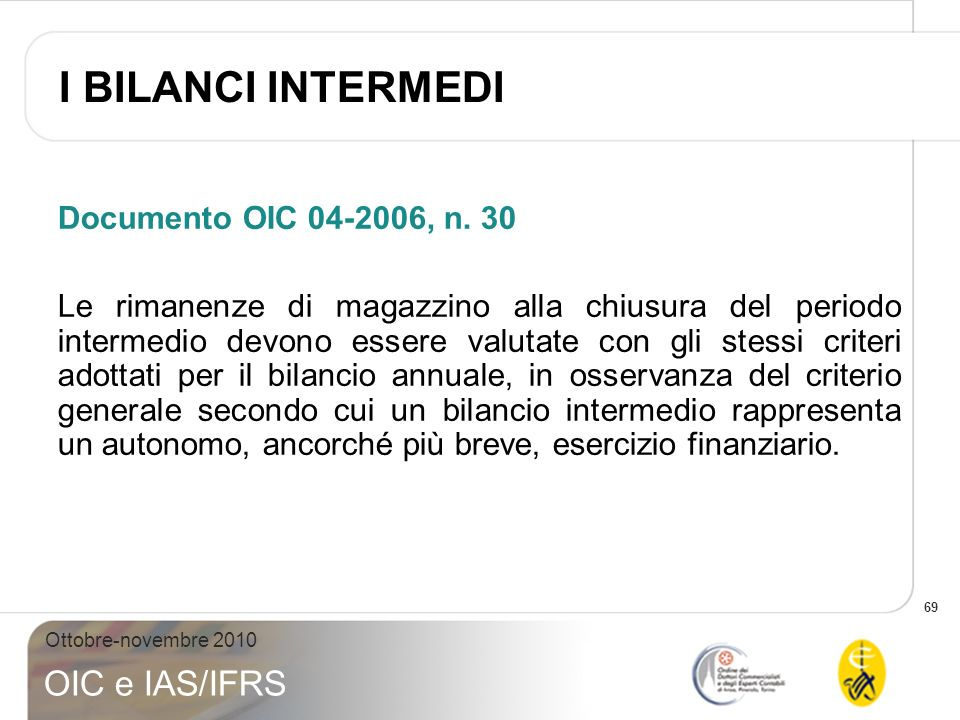I BILANCI INTERMEDI Documento OIC 04-2006, n. 30