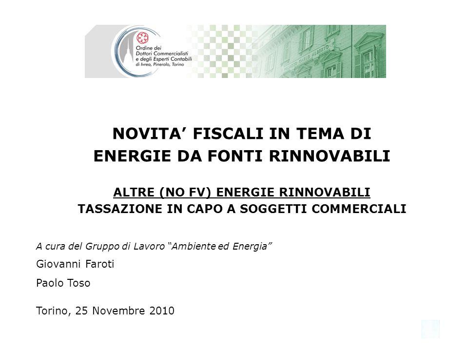 NOVITA' FISCALI IN TEMA DI ENERGIE DA FONTI RINNOVABILI ALTRE (NO FV) ENERGIE RINNOVABILI TASSAZIONE IN CAPO A SOGGETTI COMMERCIALI