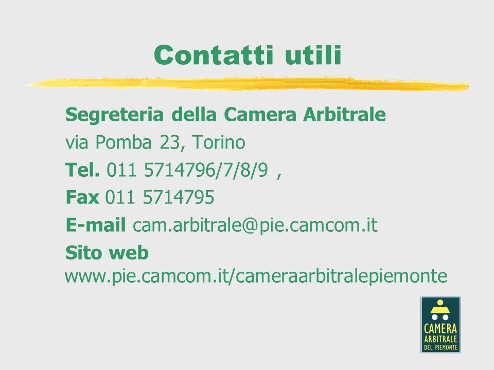 Contatti utili Segreteria della Camera Arbitrale via Pomba 23, Torino