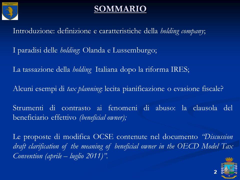 SOMMARIO Introduzione: definizione e caratteristiche della holding company; I paradisi delle holding: Olanda e Lussemburgo;