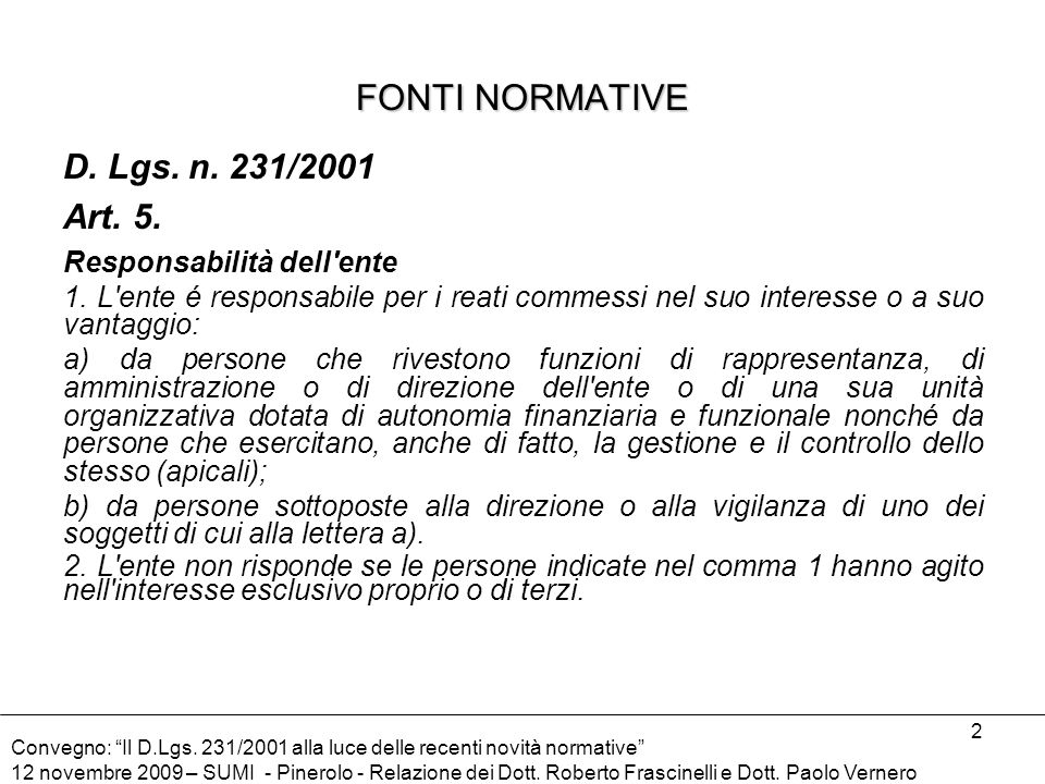 FONTI NORMATIVE D. Lgs. n. 231/2001 Art. 5. Responsabilità dell ente