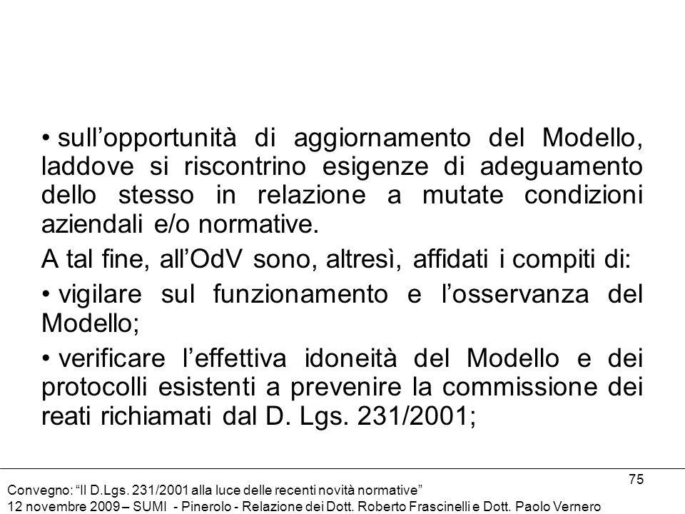 A tal fine, all'OdV sono, altresì, affidati i compiti di: