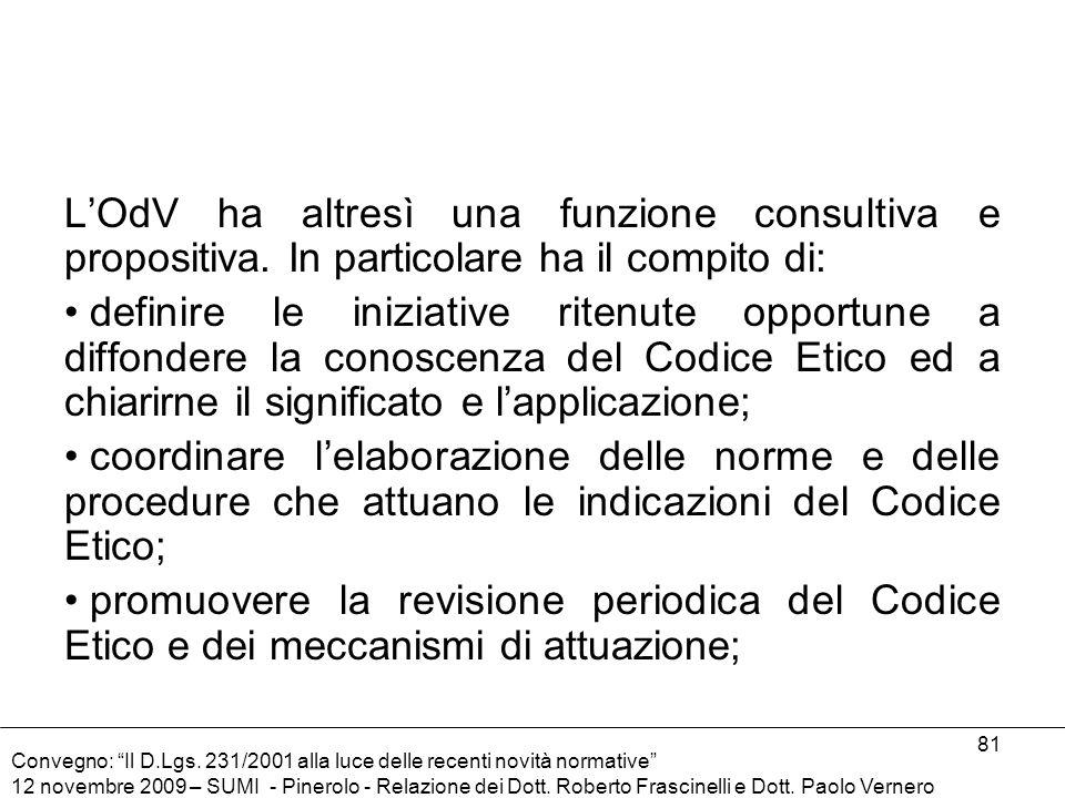 L'OdV ha altresì una funzione consultiva e propositiva