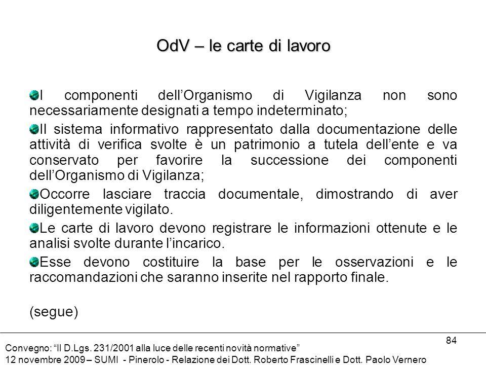 OdV – le carte di lavoro I componenti dell'Organismo di Vigilanza non sono necessariamente designati a tempo indeterminato;