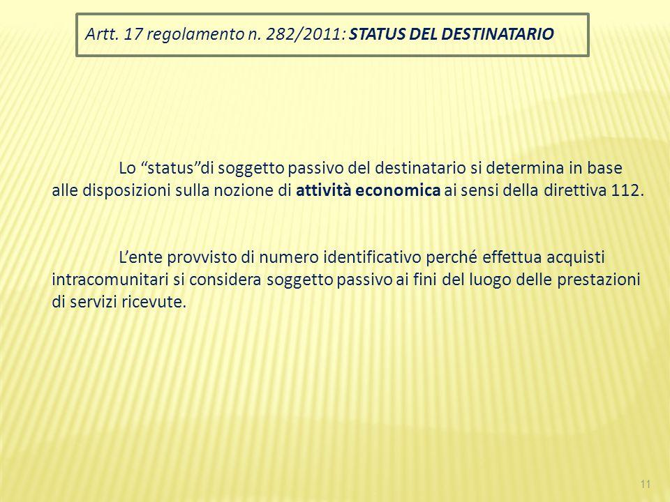 Artt. 17 regolamento n. 282/2011: STATUS DEL DESTINATARIO