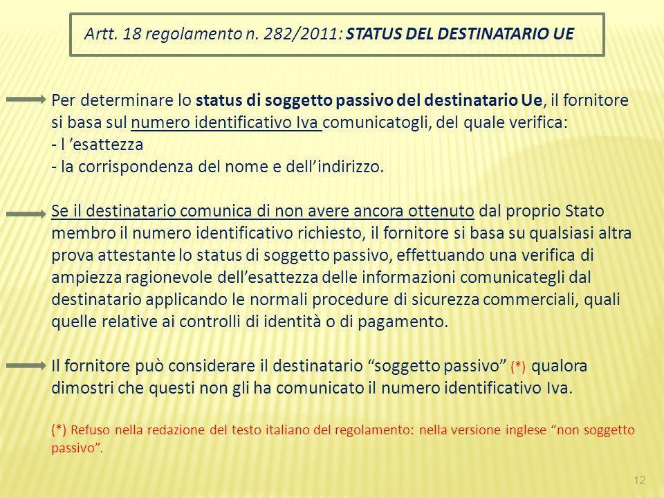 Artt. 18 regolamento n. 282/2011: STATUS DEL DESTINATARIO UE