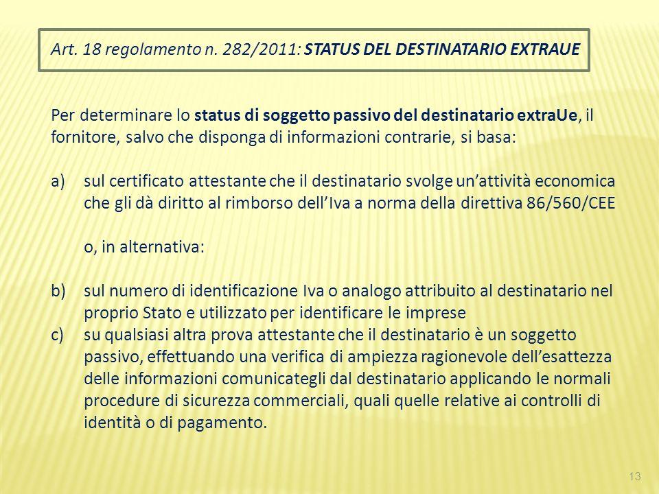 Art. 18 regolamento n. 282/2011: STATUS DEL DESTINATARIO EXTRAUE
