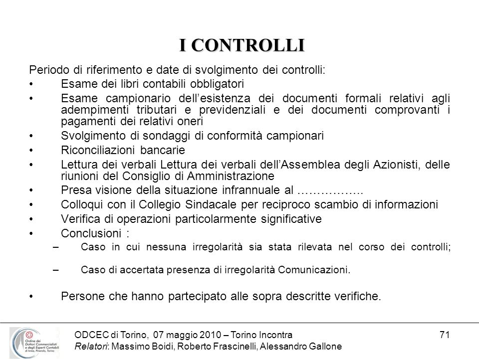 I CONTROLLI Periodo di riferimento e date di svolgimento dei controlli: Esame dei libri contabili obbligatori.