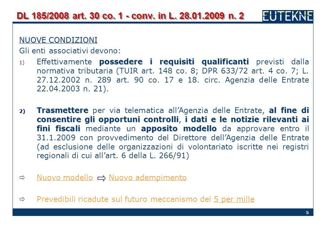 DL 185/2008 art. 30 co. 1 - conv. in L. 28.01.2009 n. 2 NUOVE CONDIZIONI. Gli enti associativi devono: