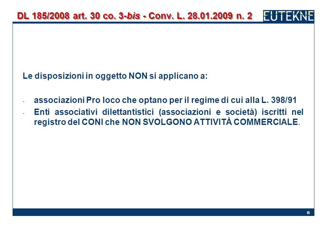DL 185/2008 art. 30 co. 3-bis - Conv. L. 28.01.2009 n. 2 Le disposizioni in oggetto NON si applicano a: