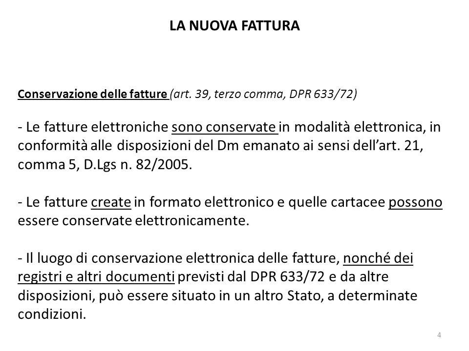 LA NUOVA FATTURA Conservazione delle fatture (art. 39, terzo comma, DPR 633/72)