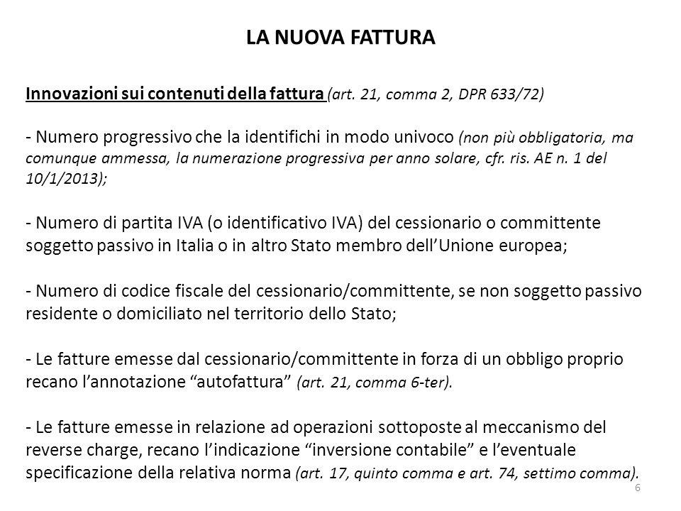 LA NUOVA FATTURA Innovazioni sui contenuti della fattura (art. 21, comma 2, DPR 633/72)
