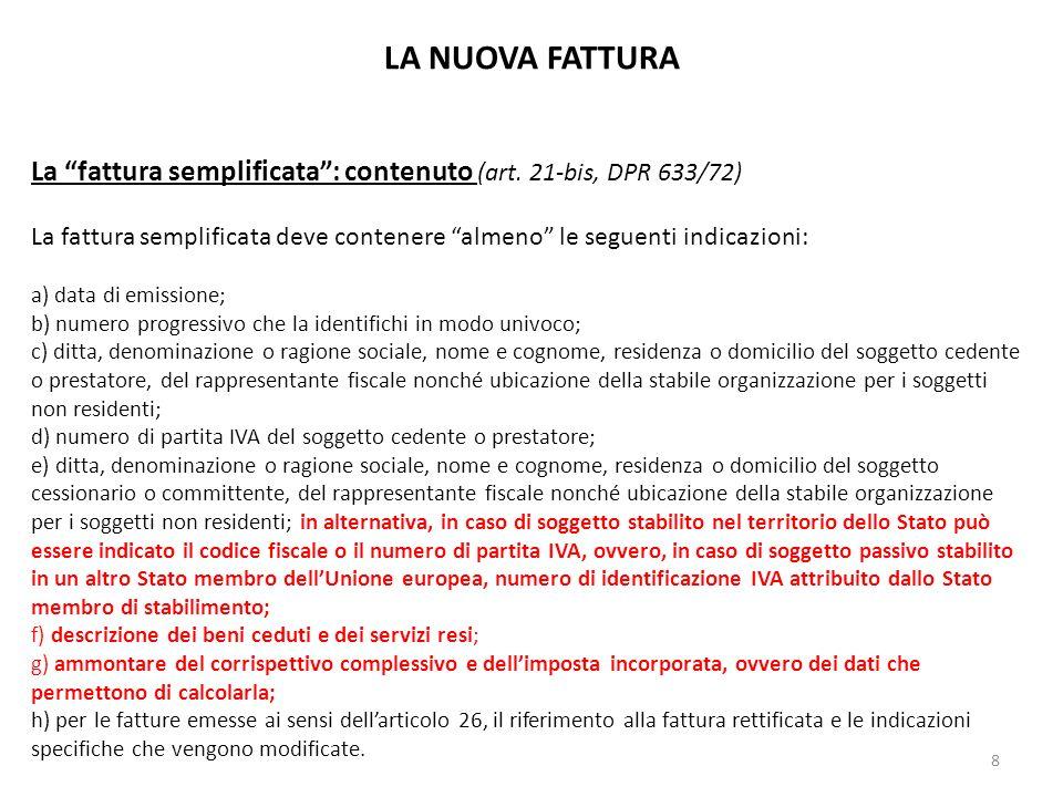 LA NUOVA FATTURA La fattura semplificata : contenuto (art. 21-bis, DPR 633/72)