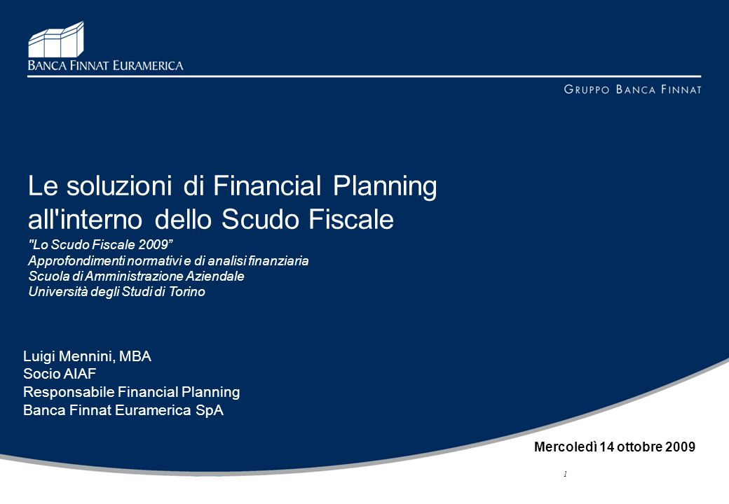 Le soluzioni di Financial Planning all interno dello Scudo Fiscale