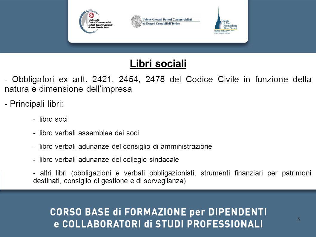 Libri sociali - Obbligatori ex artt. 2421, 2454, 2478 del Codice Civile in funzione della natura e dimensione dell'impresa.