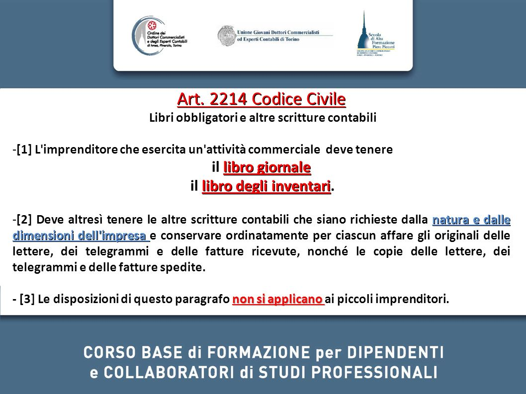 Art. 2214 Codice Civile il libro giornale il libro degli inventari.