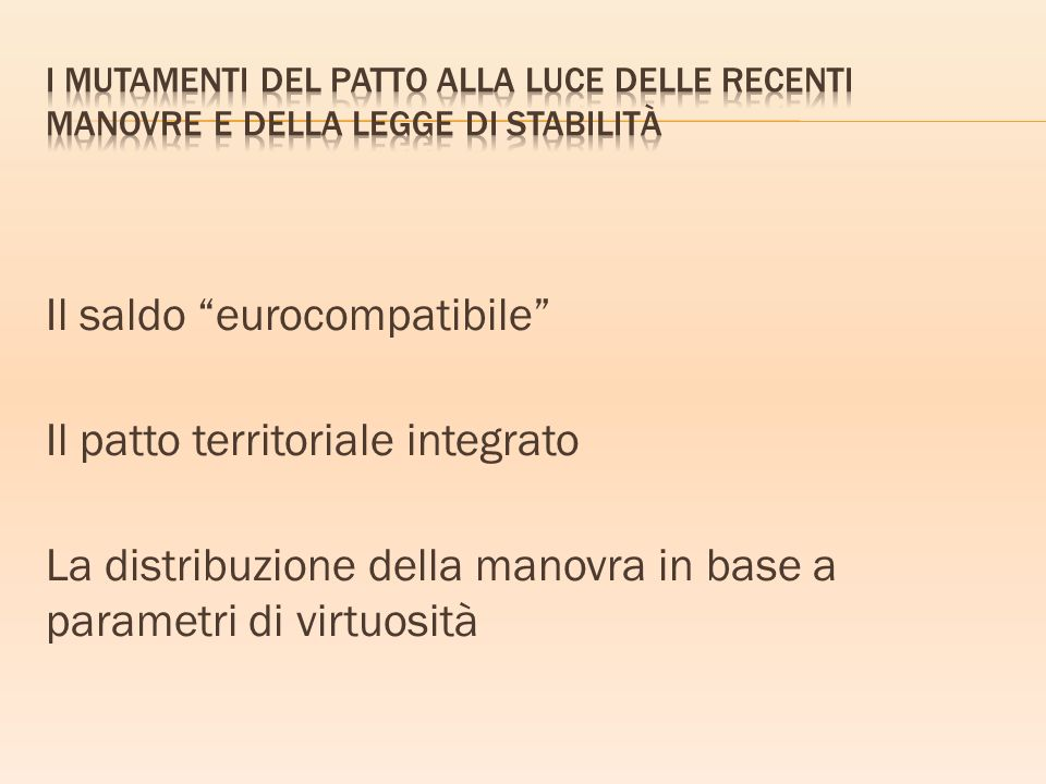 Il saldo eurocompatibile Il patto territoriale integrato