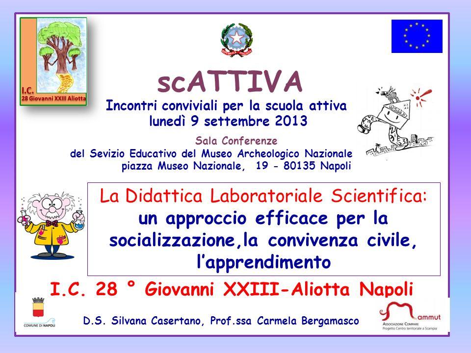 scATTIVA Incontri conviviali per la scuola attiva. lunedì 9 settembre 2013. Sala Conferenze.
