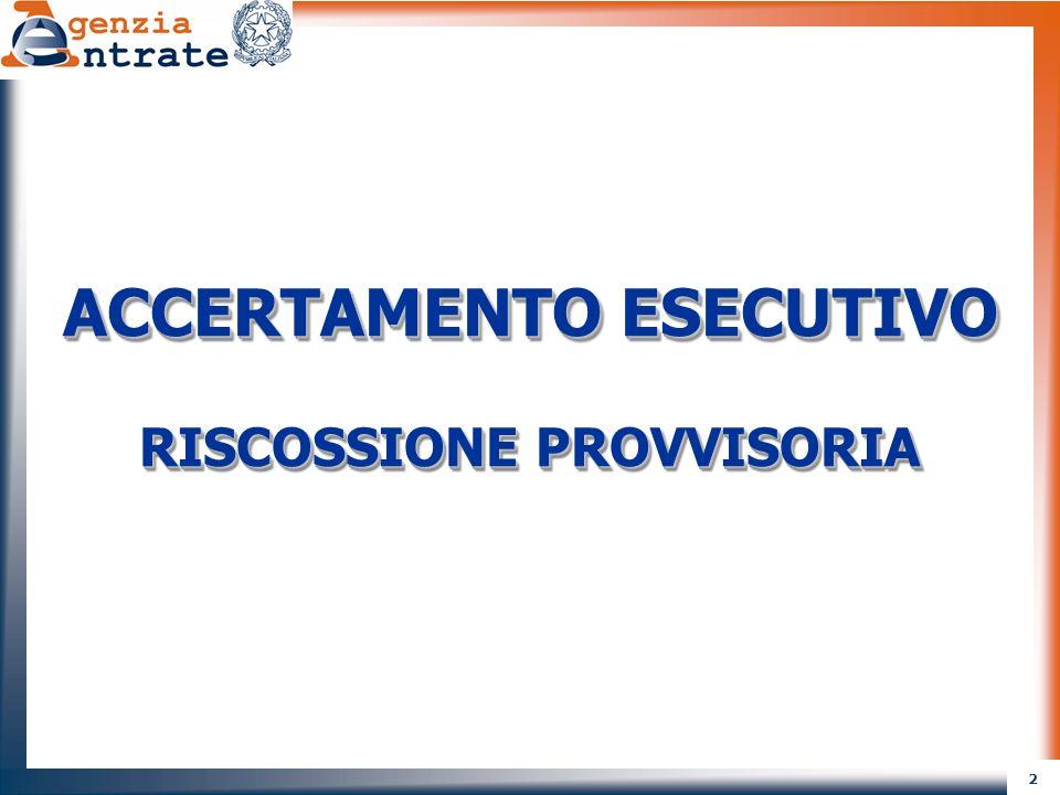 ACCERTAMENTO ESECUTIVO RISCOSSIONE PROVVISORIA