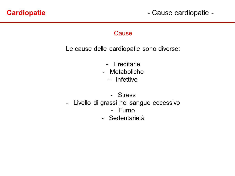 Cardiopatie - Cause cardiopatie -