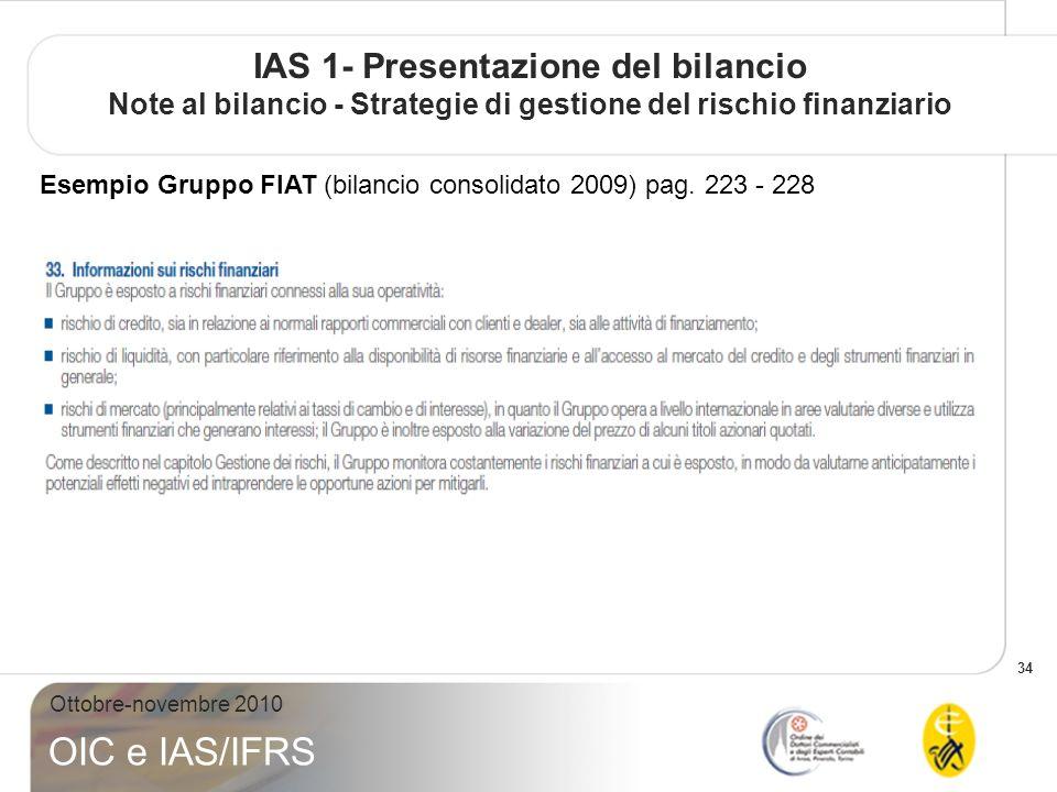 IAS 1- Presentazione del bilancio Note al bilancio - Strategie di gestione del rischio finanziario