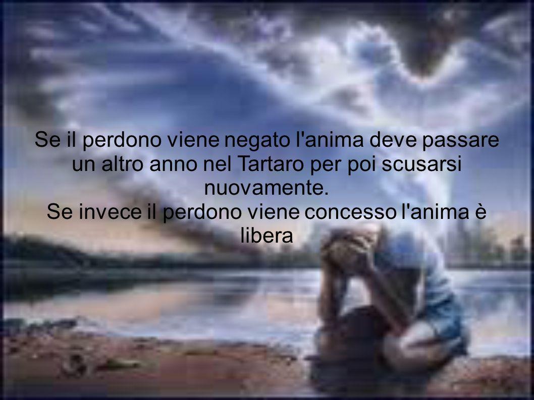 Se invece il perdono viene concesso l anima è libera