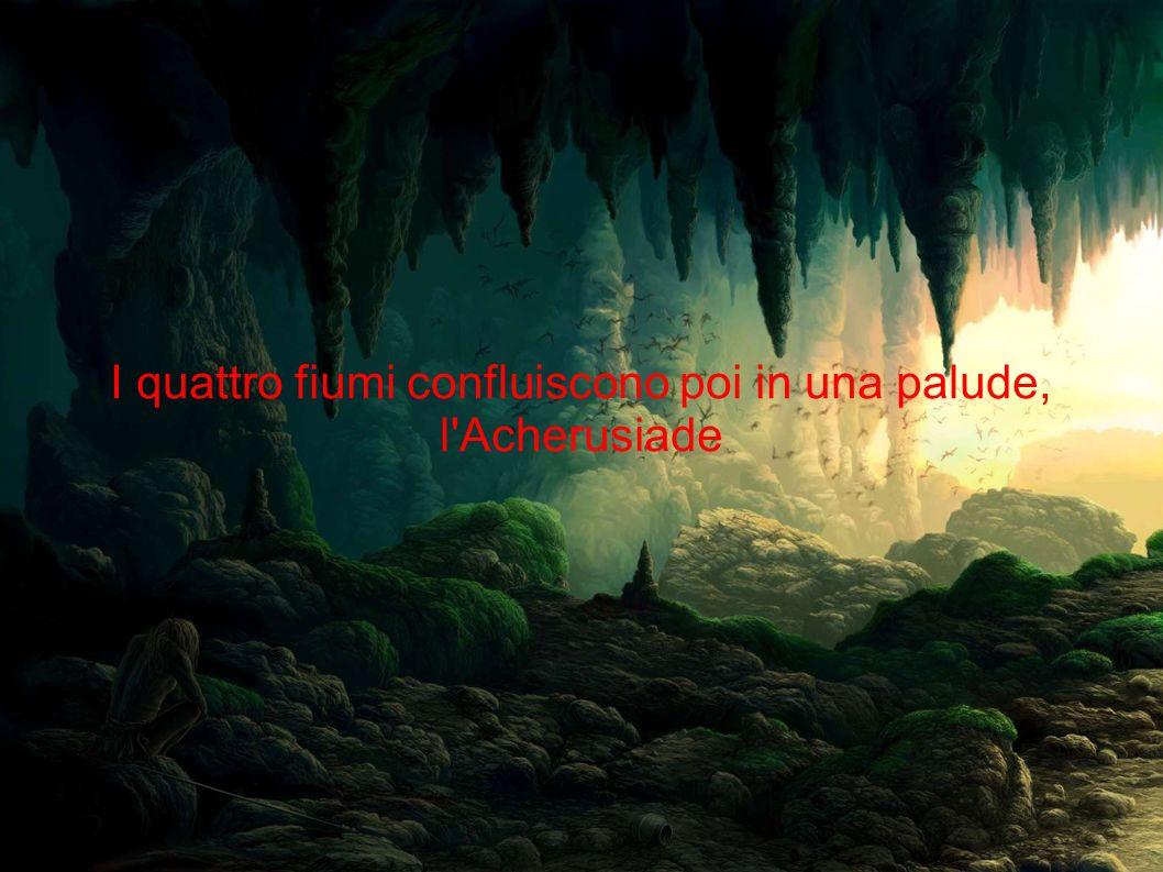 I quattro fiumi confluiscono poi in una palude, l Acherusiade