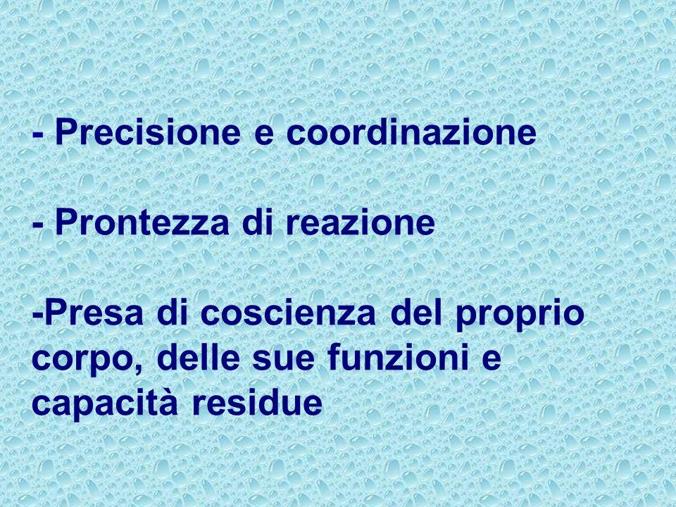 - Precisione e coordinazione