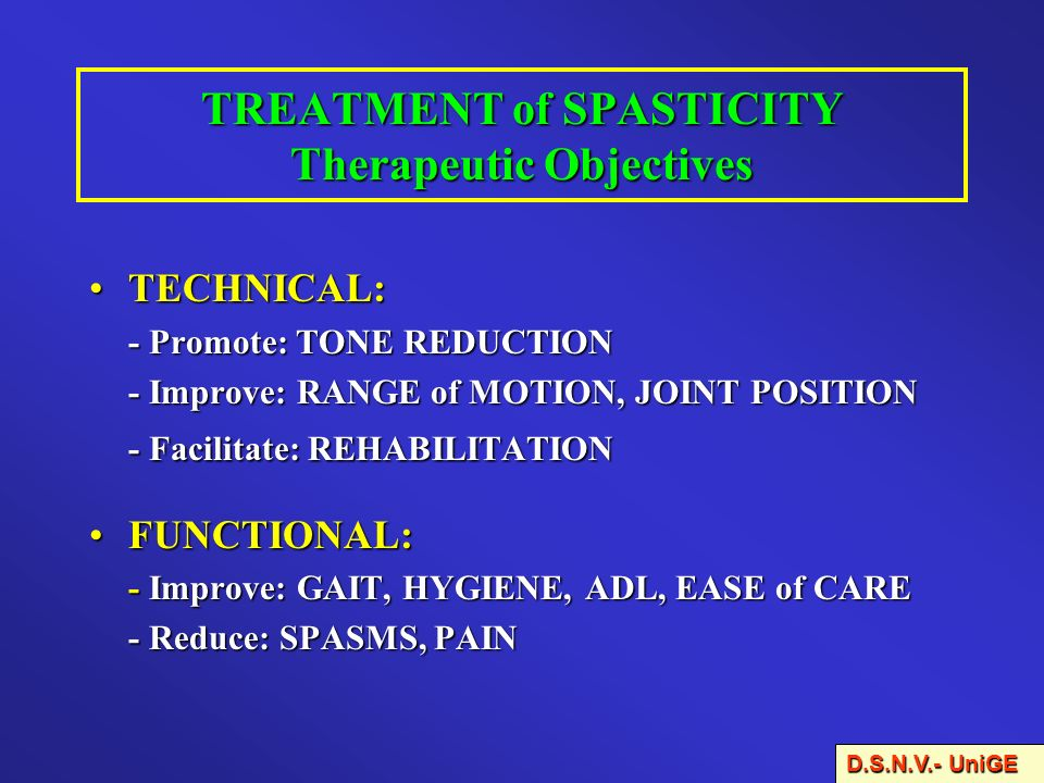 TREATMENT of SPASTICITY Therapeutic Objectives