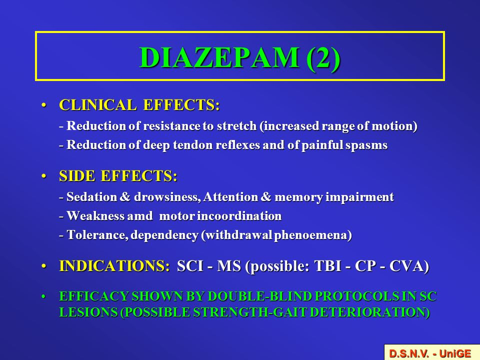 DIAZEPAM (2) CLINICAL EFFECTS: SIDE EFFECTS: