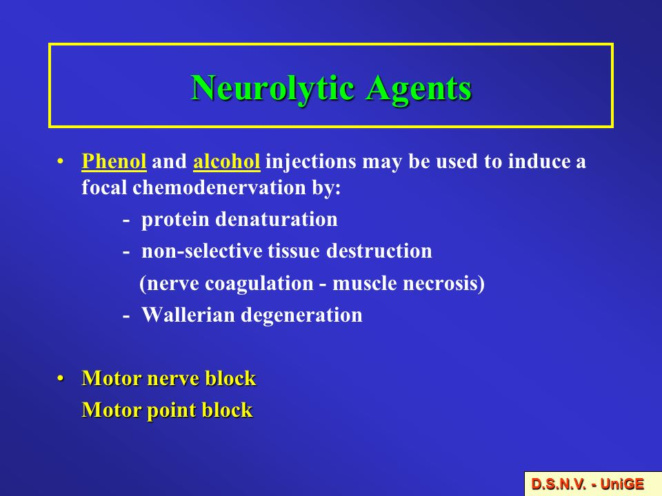 Neurolytic Agents Phenol and alcohol injections may be used to induce a focal chemodenervation by: - protein denaturation.