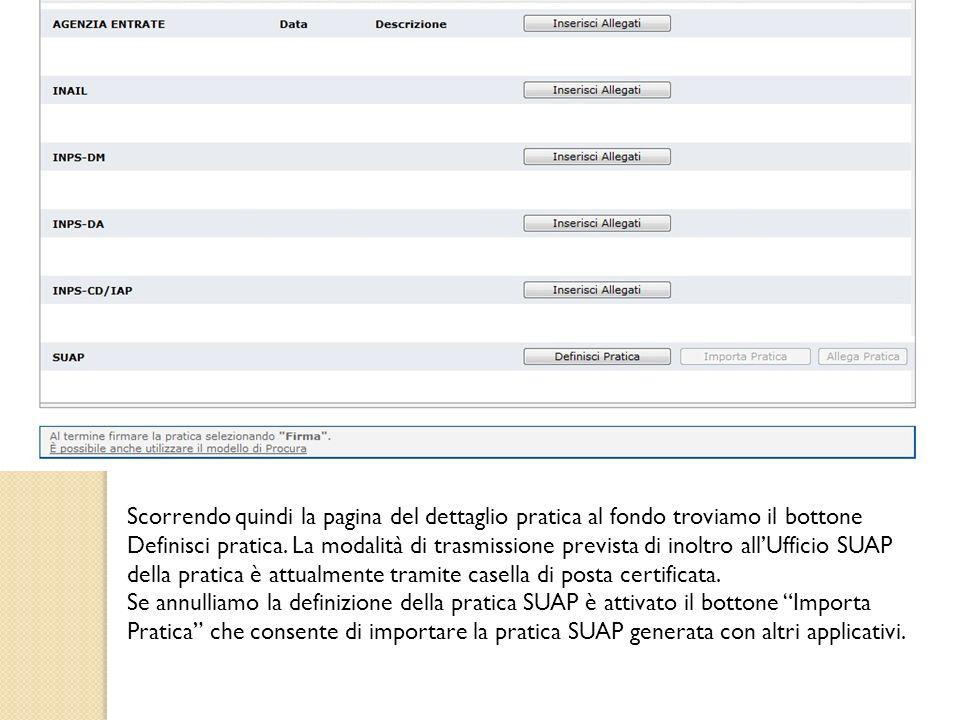 Scorrendo quindi la pagina del dettaglio pratica al fondo troviamo il bottone Definisci pratica. La modalità di trasmissione prevista di inoltro all'Ufficio SUAP della pratica è attualmente tramite casella di posta certificata.